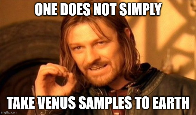 one does not simply take Venus samples